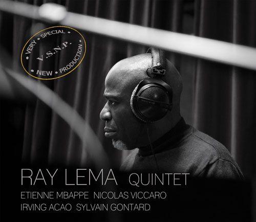 "Vidéo : Album Ray LEMA Quintet ""V.SN.P- Very Special New production"""