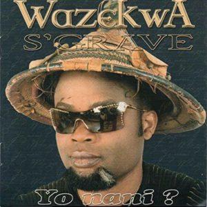 Felix Wazekwa - Album Yo Nani?