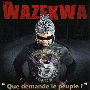 Felix Wazekwa - Que demande le peuple